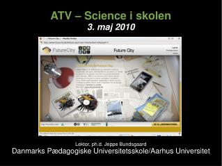 ATV – Science i skolen 3. maj 2010