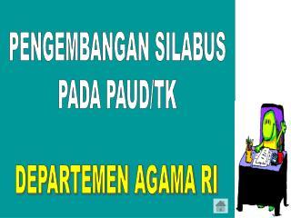 PENGEMBANGAN SILABUS PADA PAUD/TK