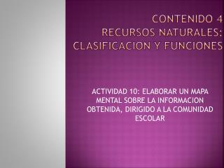 CONTENIDO 4 RECURSOS NATURALES: CLASIFICACION Y FUNCIONES