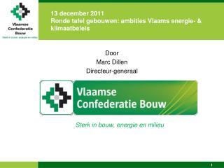 13 december 2011 Ronde tafel gebouwen: ambities Vlaams energie- & klimaatbeleis
