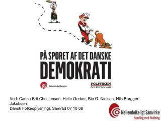 Ved: Carina Brit Christensen, Helle Gerber, Rie G. Nielsen, Nils Brøgger  Jakobsen
