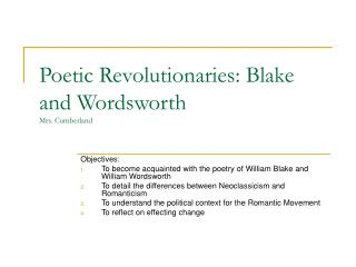 Poetic Revolutionaries: Blake and Wordsworth Mrs. Cumberland