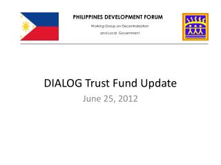 DIALOG Trust Fund Update June 25, 2012