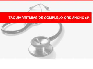 TAQUIARRITMIAS DE COMPLEJO QRS ANCHO (2�)