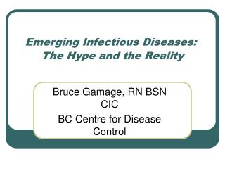 Emerging Infectious Diseases:   The Hype and the Reality