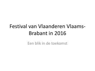 Festival van Vlaanderen Vlaams-Brabant in 2016