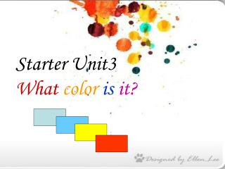 Starter Unit3 What color  is  it?