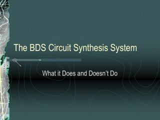The BDS Circuit Synthesis System