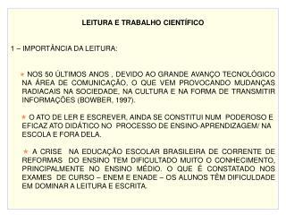 LEITURA E TRABALHO CIENTÍFICO 1 – IMPORTÂNCIA DA LEITURA: