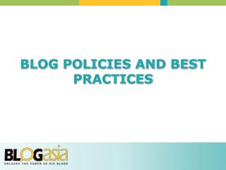 BLOG POLICIES AND BEST PRACTICES
