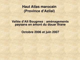 Haut Atlas marocain (Province d'Azilal)
