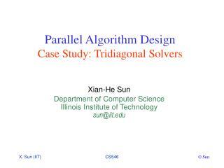 Parallel Algorithm Design Case Study: Tridiagonal Solvers