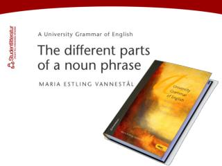 Noun phrases – See 3.3.1