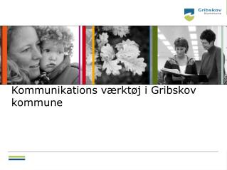 Kommunikations værktøj i Gribskov kommune