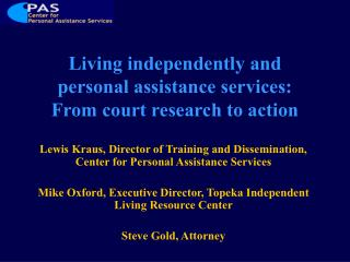 Living independently and  personal assistance services:  From court research to action