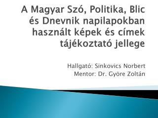 A Magyar Szó, Politika, Blic és Dnevnik napilapokban használt képek és címek tájékoztató jellege