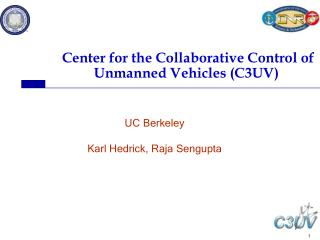 Center for the Collaborative Control of Unmanned Vehicles (C3UV)