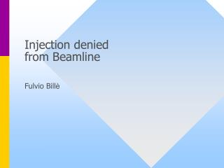 Injection denied from Beamline