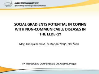 SOCIAL GRADIENT S  POTENTIAL IN  COPING WITH NON-COMMUNICABLE DISEASES IN THE  ELDERLY