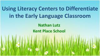 Using Literacy Centers to Differentiate in the Early Language Classroom