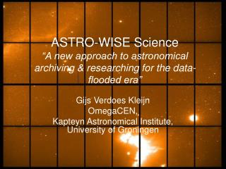 Gijs Verdoes Kleijn OmegaCEN,  Kapteyn Astronomical Institute, University of Groningen
