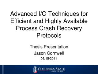 Advanced I/O Techniques for Efficient and Highly Available Process Crash Recovery Protocols
