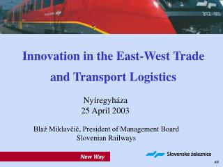 Innovation in the East-West Trade and Transport Logistics