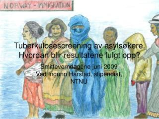 Tuberkulosescreening av asylsøkere.  Hvordan blir resultatene fulgt opp?