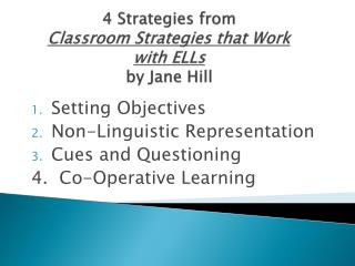 4 Strategies from  Classroom Strategies that Work with ELLs  by Jane Hill