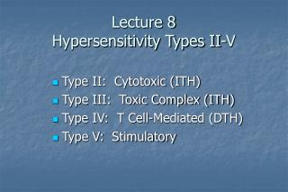 Lecture 8 Hypersensitivity Types II-V