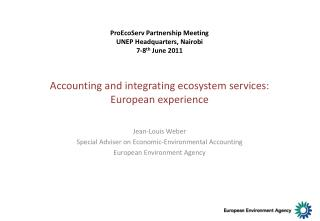Accounting and integrating ecosystem services:  European experience
