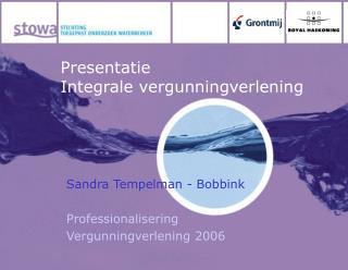 Presentatie Integrale vergunningverlening