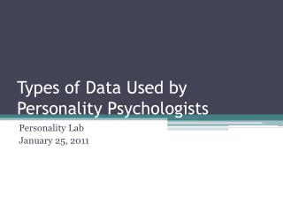 Types of Data Used by Personality Psychologists
