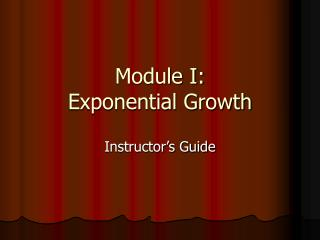 Module I:  Exponential Growth