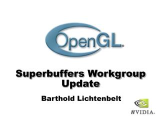 Superbuffers Workgroup Update