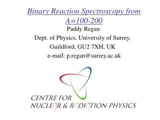 Binary Reaction Spectroscopy from A=100-200