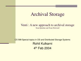 Archival Storage Venti : A new approach to archival storage Sean Quinlan and Sean Dorward