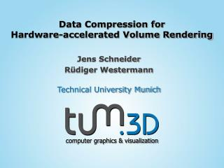 Data Compression for  Hardware-accelerated Volume Rendering