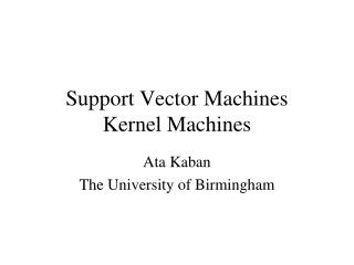 Support Vector Machines  Kernel Machines