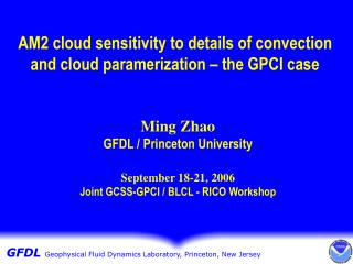 AM2 cloud sensitivity to details of convection and cloud paramerization � the GPCI case