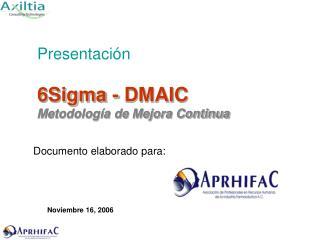 Presentación 6Sigma - DMAIC Metodología de Mejora Continua