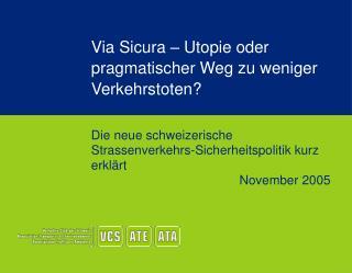 Via Sicura – Utopie oder pragmatischer Weg zu weniger Verkehrstoten?