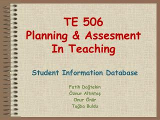 TE 506 Planning & Assesment  In Teaching