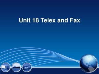 Unit 18 Telex and Fax