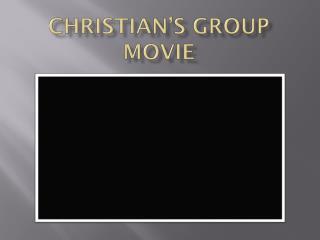 CHRISTIAN'S GROUP MOVIE