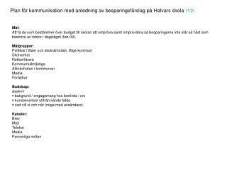 Plan för kommunikation med anledning av besparingsförslag på Halvars skola  (1/2)