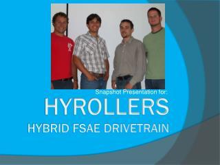 HYROLLERS HYBRID FSAE DRIVETRAIN