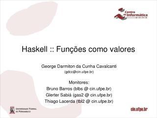 Haskell :: Fun��es como valores