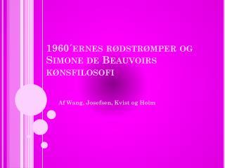 1960´ernes rødstrømper og Simone de Beauvoirs  kønsfilosofi