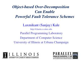 Object-based Over-Decomposition  Can Enable  Powerful Fault Tolerance Schemes